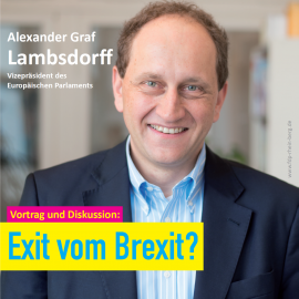 EXIT vom BREXIT? – Graf Lambsdorff nimmt Stellung zur aktuellen Lage